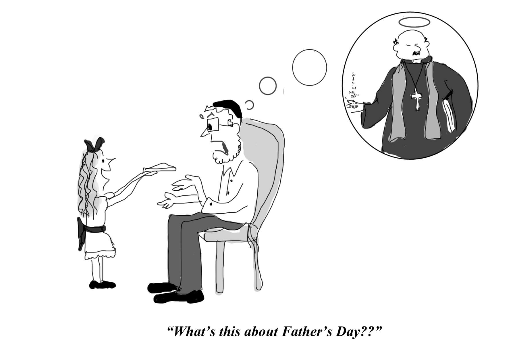A girl is wishing her father a happy father's day while he's thinking of catholic priests