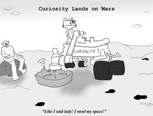 A Martian tells the Curiosity rover, Hey lady I need my space